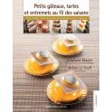 Petits Gâteaux, Tartes et Entremets au fils des Saisons